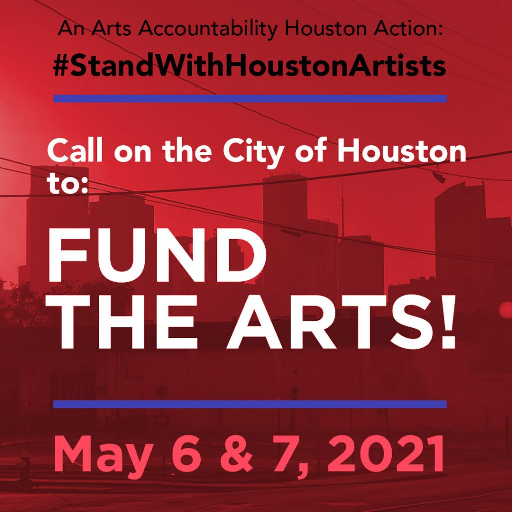 Red banner depicting Houston in the background and text: An Arts Accountability Houston Action, Call on the City to Fund the Arts! May 6& 7, 2021